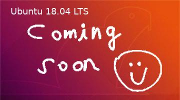 リリース遅延 - Ubuntu18.04 マイナーバグにより26日中のリリースなるか